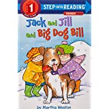 Jack and Jill and Big Dog Bill: A Phonics Reader (Step into Reading): Step Into Reading 1