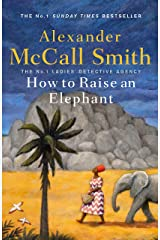 How to Raise an Elephant (No. 1 Ladies' Detective Agency) Kindle Edition