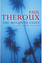 The Mosquito Coast (Penguin Essentials) Kindle Edition