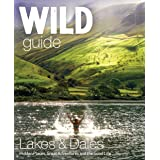 Wild Guide Lake District and Yorkshire Dales: Hidden Places and Great Adventures - Including Bowland and South Pennines: 4