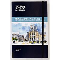 The Urban Sketching Handbook Understanding Perspective: Easy Techniques for Mastering Perspective Drawing on Location…