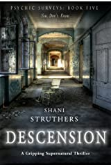 Psychic Surveys Book Five: Descension: A Gripping Supernatural Thriller Kindle Edition