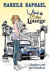 Vine & Coffee Lounge: Charlene und ihr Chauffeur (Story-to-go-Reihe 2) Kindle Ausgabe