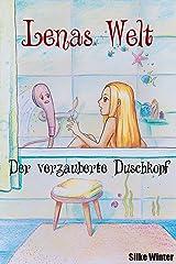 Lena und der verzauberte Duschkopf (Lenas Welt 1) Kindle Ausgabe