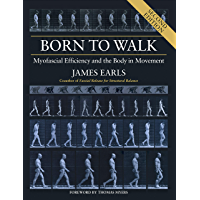 Born to Walk, Second Edition: Myofascial Efficiency and the Body in Movement (English Edition)