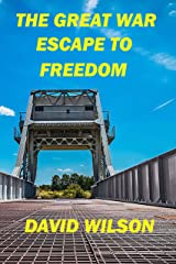 THE GREAT WAR: ESCAPE TO FREEDOM Kindle Edition