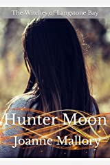 Hunter Moon (The Witches of Langstone Bay Book 2) Kindle Edition