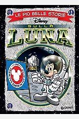 Le più belle storie sulla Luna (Storie a fumetti Vol. 49) Formato Kindle