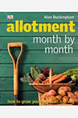 Allotment Month  by Month: How to Grow Your Own Fruit and Veg Hardcover
