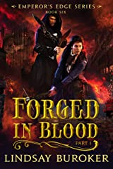 Forged in Blood I (The Emperor's Edge, Book 6) Kindle Edition