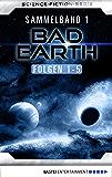 Bad Earth Sammelband 1 - Science-Fiction-Serie: Folgen 1-5