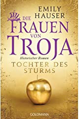 Die Frauen von Troja: Tochter des Sturms - Historischer Roman (German Edition) Kindle Edition