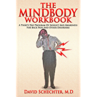 The MindBody Workbook: a thirty day program of insight and understanding for people with back pain and other disorders…