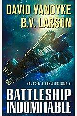 Battleship Indomitable (Galactic Liberation Book 2) Kindle Edition