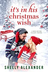 It's In His Christmas Wish (A Red River Valley Novel Book 7) Kindle Edition