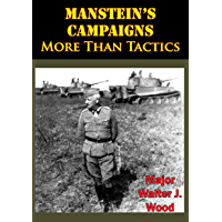 Manstein's Campaigns - More Than Tactics (English Edition)
