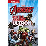 Marvel Avengers Battle Against Ultron: Marvel the Avengers Battle Against Ultron (DK Reads Reading Alone)