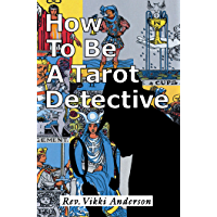 How to Be a Tarot Detective (English Edition)