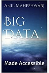 Big Data Made Accessible: 2019 edition Kindle Edition