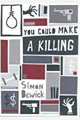You Could Make a Killing: Short Story Collection Book 2 Kindle Edition
