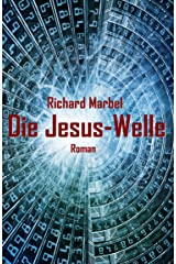 Die Jesus-Welle: Übernatürlicher Thriller Kindle Ausgabe