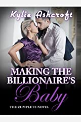 Making the Billionaire's Baby: The Complete Novel Kindle Edition