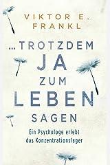 ... trotzdem Ja zum Leben sagen: Ein Psychologe erlebt das Konzentrationslager (German Edition) Formato Kindle