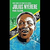 Julius Nyerere (Ohio Short Histories of Africa) (English Edition)