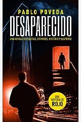 Desaparecido: una historia de Rojo: Una novela de policías, crímenes, misterio y suspense (Detectives novela negra nº 4) Versión Kindle