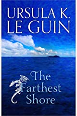 The Farthest Shore: The Third Book of Earthsea (The Earthsea Quartet 3) Kindle Edition