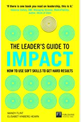 The Leader's Guide to Impact: How to Use Soft Skills to Get Hard Results Paperback
