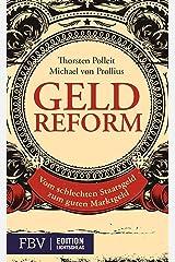 Geldreform: Vom schlechten Staatsgeld zum guten Marktgeld Kindle Ausgabe