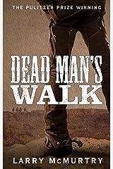 Dead Man's Walk (Lonesome Dove Book 1) Kindle Edition