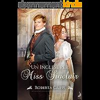 UN INGLESE PER MISS SINCLAIR (Italian Edition)