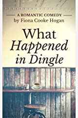 What Happened In Dingle Kindle Edition