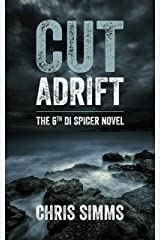 Cut Adrift – a mesmerising murder mystery with full-throttle finale (Spicer series, book 6) (DI Spicer) Kindle Edition