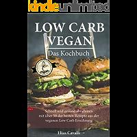 LOW CARB VEGAN für Berufstätige Das Kochbuch. Die schnelle und gesunde Art und Weise abzunehmen. : Mit über 50 der besten Rezepte aus der veganen  Low Carb Ernährung