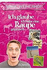 Ich glaube, ich habe eine Raupe gegessen: Gay Romance Kindle Ausgabe