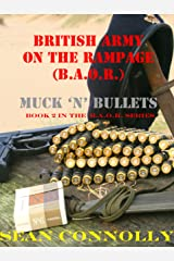 Book 2. Muck 'n' Bullets (British Army On The Rampage) Kindle Edition
