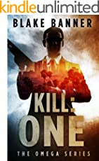Kill: One - An Action Thriller Novel (Omega Series Book 7)