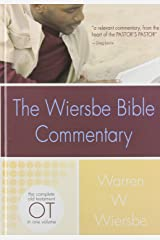 The Wiersbe Bible Commentary: Old Testament: The Complete Old Testament in One Volume (Wiersbe Bible Commentaries) Hardcover