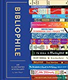 Bibliophile: An Illustrated Miscellany: (Book for Writers, Book Lovers Miscellany with Booklist)