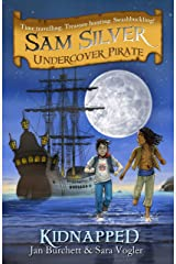 Kidnapped: Book 3 (Sam Silver: Undercover Pirate 1) Kindle Edition