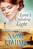 Love's Unfading Light: Historical Christian Romance (Eagle Harbor Book 1) (English Edition)