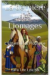 La dernière des Liomages: L'Enfant de la Prophétie Format Kindle