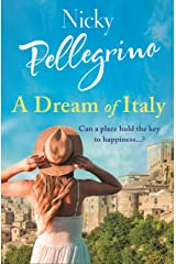 A Dream of Italy: An uplifting story of love, family and holidays in the sun! Kindle Edition