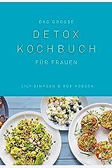 Das große Detox Kochbuch: Für Frauen (German Edition) Kindle Edition
