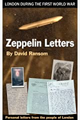 Zeppelin Letters: London during the First World War Kindle Edition