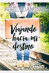 Viajando hacia mi destino (Bilogía Destino nº 1) Versión Kindle