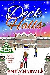 Deck the Halls: A feel-good festive treat to make your Christmas sparkle (Hall's Cross Book 1) Kindle Edition